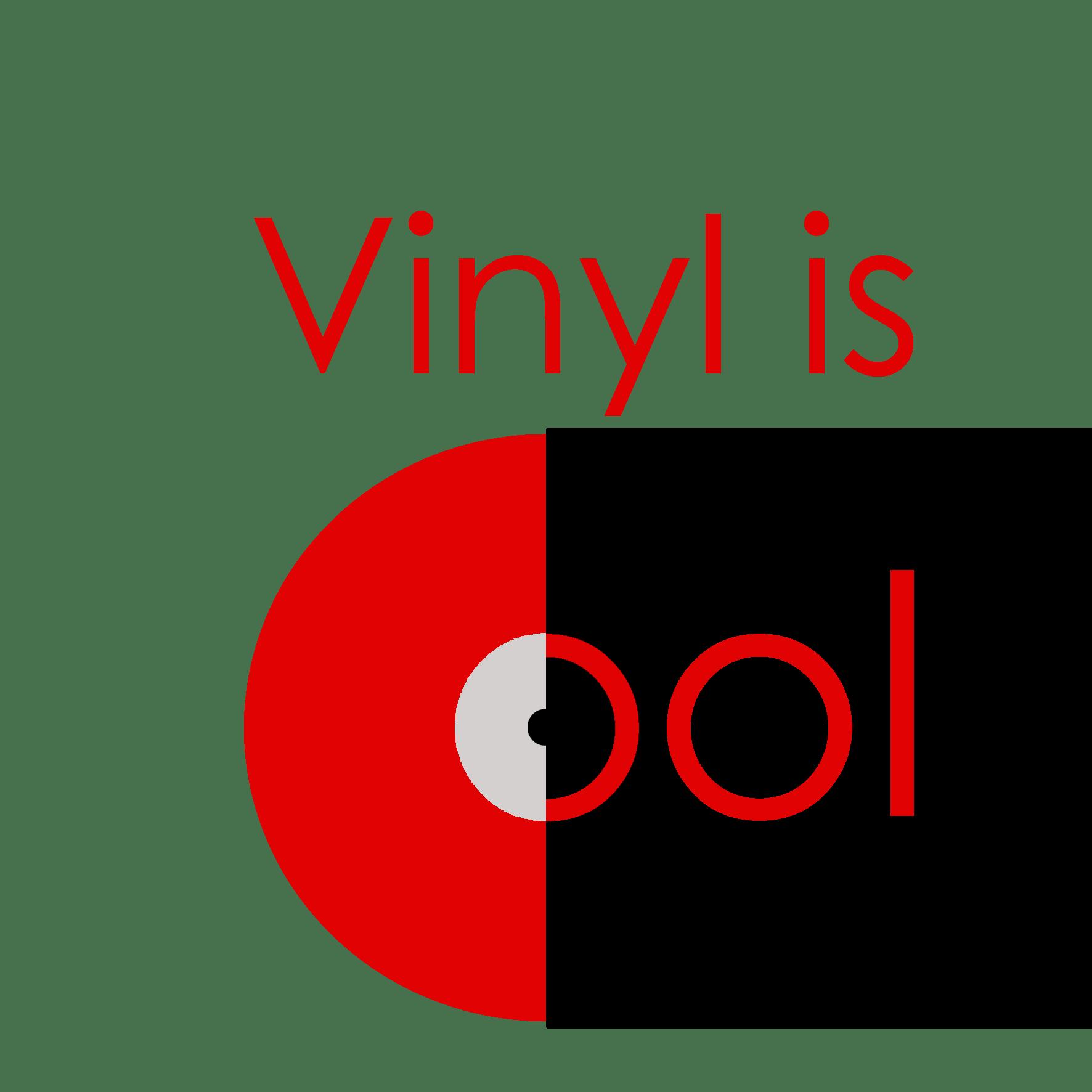 Vinyl Is Cool